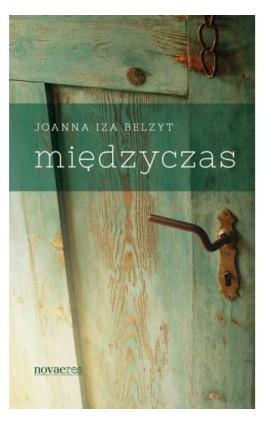 Międzyczas - Joanna Iza Belzyt - Ebook - 978-83-7942-027-8
