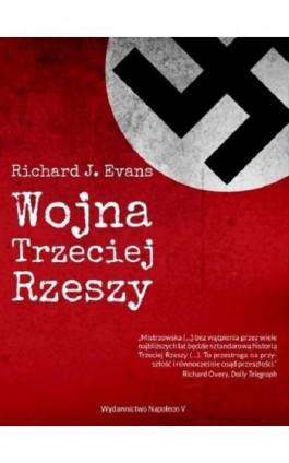 Wojna Trzeciej Rzeszy - Richard J. Evans - Ebook - 978-83-65855-34-3