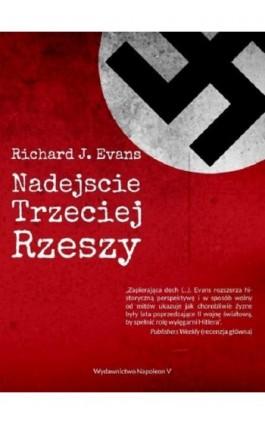 Nadejście Trzeciej Rzeszy - Richard J. Evans - Ebook - 978-83-65855-11-4