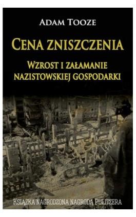 Cena zniszczenia - Adam Tooze - Ebook - 978-83-65495-21-1