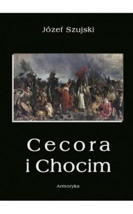Cecora i Chocim - Józef Szujski - Ebook - 978-83-8064-329-1