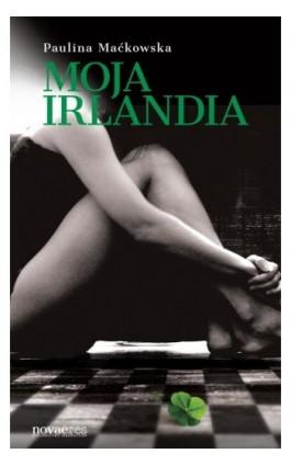 Moja Irlandia - Paulina Maćkowska - Ebook - 978-83-7722-843-2