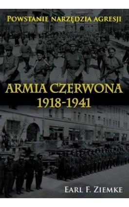 Armia Czerwona 1918-1941 - Earl. F. Ziemke - Ebook - 978-83-7889-349-3