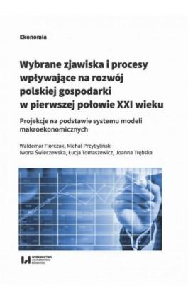 Wybrane zjawiska i procesy wpływające na rozwój polskiej gospodarki w pierwszej połowie XXI wieku - Waldemar Florczak - Ebook - 978-83-8088-876-0