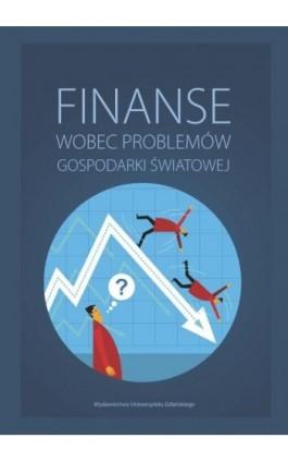 Finanse wobec problemów gospodarki światowej - Ebook - 978-83-7865-149-9