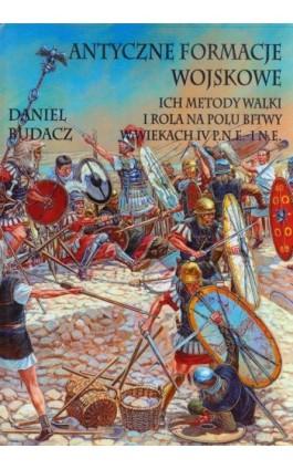 Antyczne formacje wojskowe - Daniel Budacz - Ebook - 978-83-61324-15-7