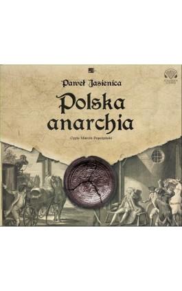 Polska anarchia - Paweł Jasienica - Audiobook - 9788366155442