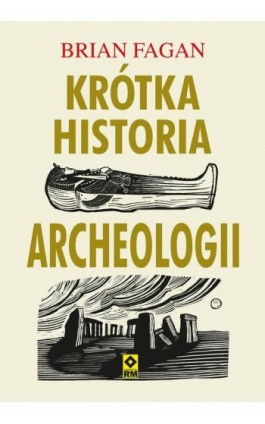 Krótka historia archeologii - Brian Fagan - Ebook - 978-83-7773-910-5
