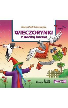 Wieczorynki z Wielką Kaczką - Anna Onichimowska - Audiobook - 978-83-8194-411-3