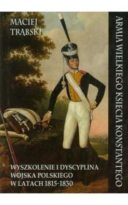 Armia Wielkiego Księcia Konstantego - Maciej Trąbski - Ebook - 978-83-7889-136-9