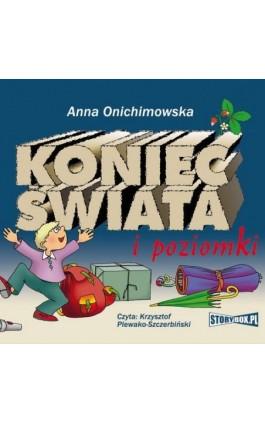 Koniec świata i poziomki - Anna Onichimowska - Audiobook - 978-83-8146-988-3