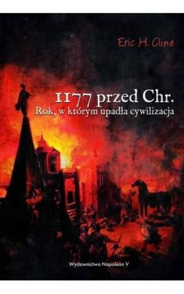 1177 przed Chr. Rok, w którym upadła cywilizacja - Eric H. Cline - Ebook - 978-83-7889-730-9
