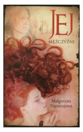Jej mężczyźni - Małgorzata Napierajowa - Ebook - 978-83-7722-311-6