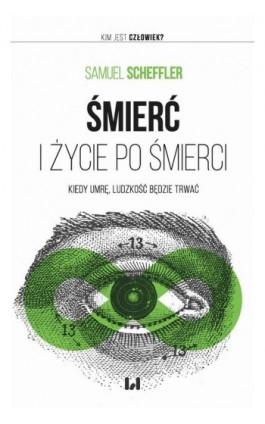 Śmierć i życie po śmierci - Samuel Scheffler - Ebook - 978-83-8142-224-6