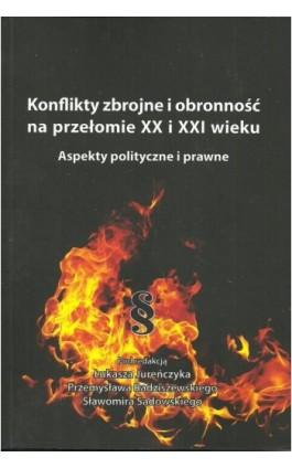 Konflikty zbrojne i obronność na przełomie XX i XXI wieku - Ebook - 978-83-8018-225-7