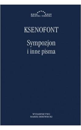 Sympozjon i inne pisma - Ksenofont - Ebook - 978-83-66315-13-6