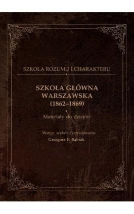 Szkoła Główna Warszawska (1862-1869) - Grzegorz Bąbiak - Ebook - 978-83-8017-276-0