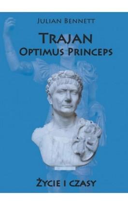 Trajan Optimus Princeps - Julian Bennett - Ebook - 978-83-7889-289-2