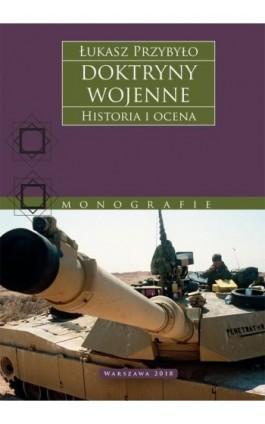 Doktryny wojenne. Historia i ocena - Łukasz Przybyło - Ebook - 978-83-63374-68-6