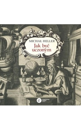 Jak być uczonym - Michał Heller - Audiobook - 978-83-7886-505-6