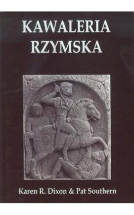 Kawaleria Rzymska - Karen R. Dixon - Ebook - 978-83-61324-38-6