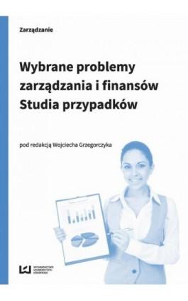 Wybrane problemy zarządzania i finansów. Studia przypadków - Ebook - 978-83-7969-717-5
