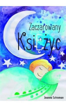 Zaczarowany księżyc - Joanna Sztroman - Ebook - 978-83-8119-475-4