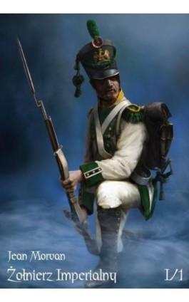 Żołnierz Imperialny Tom I - Jean Morvan - Ebook - 978-83-7889-259-5
