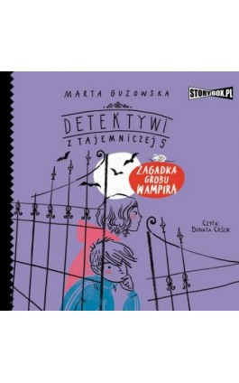 Detektywi z Tajemniczej 5. Tom 2. Zagadka grobu wampira - Marta Guzowska - Audiobook - 978-83-8194-018-4
