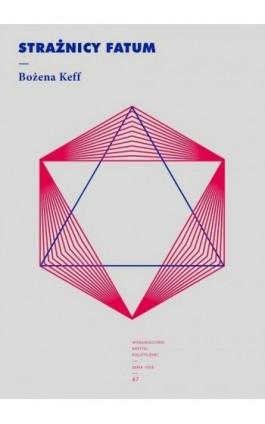 Strażnicy fatum - Bożena Keff - Ebook - 978-83-66586-07-9