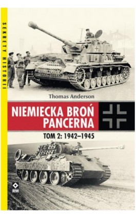 Niemiecka broń pancerna Tom 2 1942-1945 - Thomas Anderson - Ebook - 978-83-8151-376-0