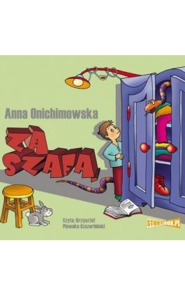 Za szafą - Anna Onichimowska - Audiobook - 978-83-8194-079-5