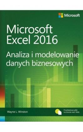 Microsoft Excel 2016 Analiza i modelowanie danych biznesowych - Wayne L. Winston - Ebook - 978-83-7541-350-2