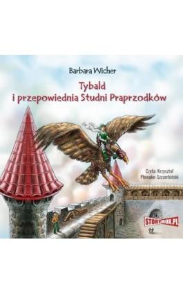 Tybald i przepowiednia Studni Praprzodków - Barbara Wicher - Audiobook - 978-83-8194-077-1