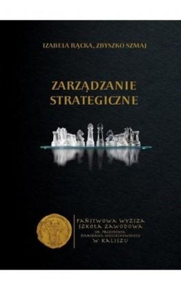 Zarządzanie Strategiczne - Izabela Rącka - Ebook - 978-83-65872-06-7