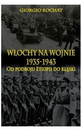 Włochy na wojnie 1935-1943 - Giorgio Rochat - Ebook - 978-83-7889-311-0