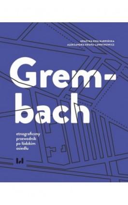 Grembach - etnograficzny przewodnik po łódzkim osiedlu - Grażyna Ewa Karpińska - Ebook - 978-83-8142-590-2