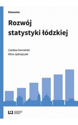 Rozwój statystyki łódzkiej - Czesław Domański - Ebook - 978-83-7969-956-8