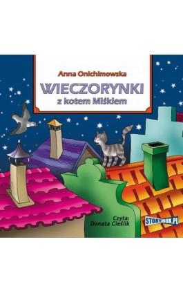 Wieczorynki z kotem Miśkiem - Anna Onichimowska - Audiobook - 978-83-8194-215-7