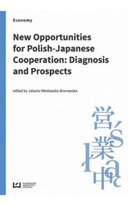 New Opportunities for Polish-Japanese Cooperation: Diagnosis and Prospects - Ebook - 978-83-7969-949-0
