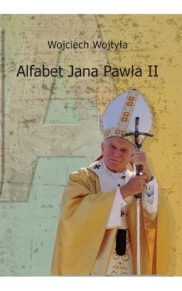 Alfabet Jana Pawła II - Wojciech Wojtyła - Ebook - 978-83-66017-14-6