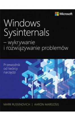 Windows Sysinternals wykrywanie i rozwiązywanie problemów - Mark Russinovich - Ebook - 978-83-7541-346-5