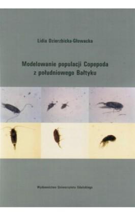Modelowanie populacji Copepoda z południowego Bałtyku - Lidia Dzierzbicka Głowacka - Ebook - 978-83-7865-068-3