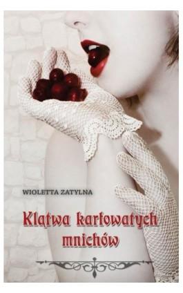 Klątwa karłowatych mnichów - Wioletta Zatylna - Ebook - 978-83-7722-331-4