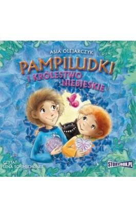 Pampiludki i Królestwo Niebieskie - Asia Olejarczyk - Audiobook - 978-83-8146-775-9