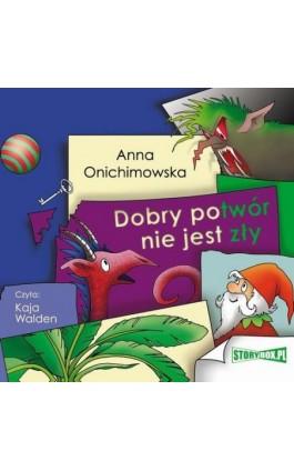 Dobry potwór nie jest zły - Anna Onichimowska - Audiobook - 978-83-8146-902-9