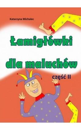 Łamigłówki dla maluchów 2 - Katarzyna Michalec - Ebook - 978-83-7859-985-2