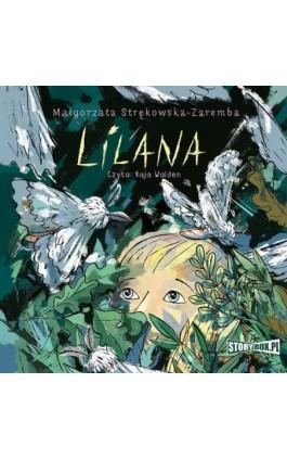 Lilana - Małgorzata Strękowska-Zaremba - Audiobook - 978-83-8194-257-7