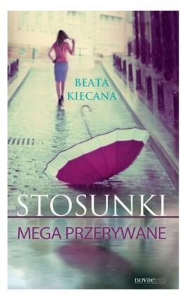 Stosunki mega przerywane - Beata Kiecana - Ebook - 978-83-7722-542-4