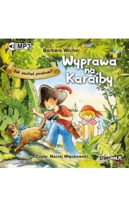 Jak zostać piratem? Wyprawa na Karaiby - Barbara Wicher - Audiobook - 978-83-8146-276-1